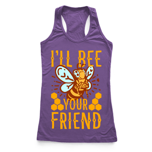 I'll Bee Your Friend Racerback Tank Top