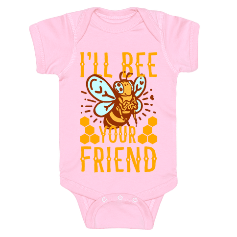 I'll Bee Your Friend Baby Onesy