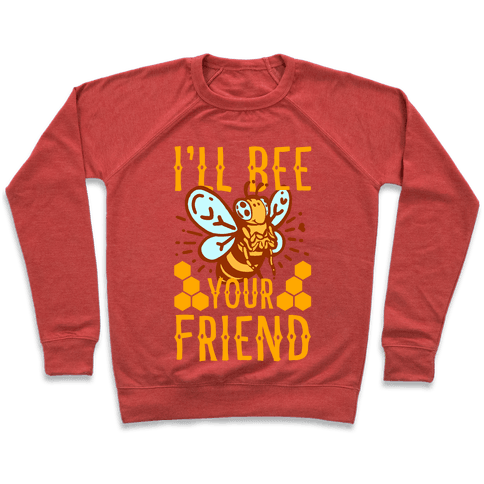 I'll Bee Your Friend Pullover