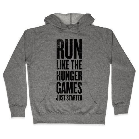 Run Like The Hunger Games Just Started Hooded Sweatshirt