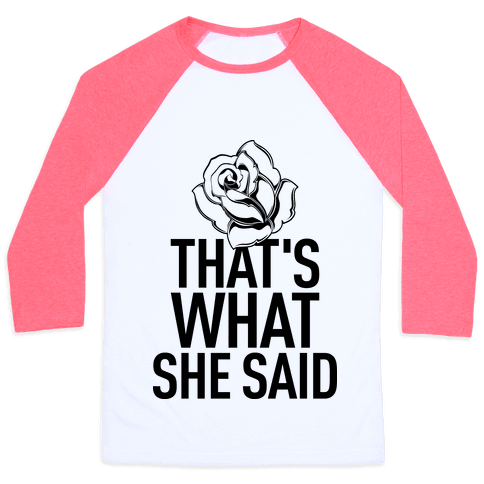 That's What She Said (Bachelorette) Baseball Tee