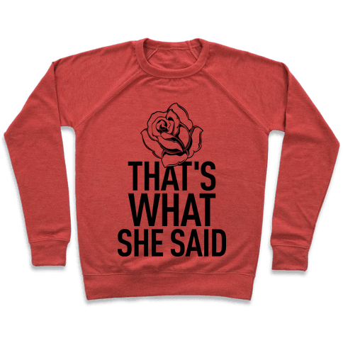 That's What She Said (Bachelorette) Pullover