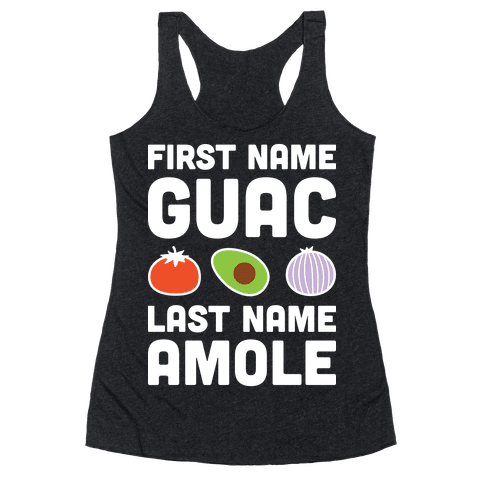 First Name Guac Last Name Amole Racerback Tank Top