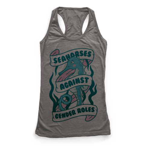 Seahorses Against Gender Roles Racerback Tank Top