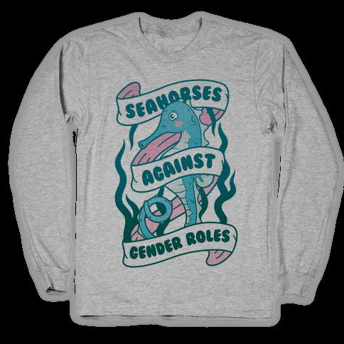 Seahorses Against Gender Roles Long Sleeve T-Shirt
