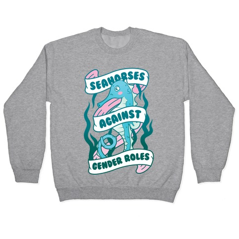 Seahorses Against Gender Roles Pullover