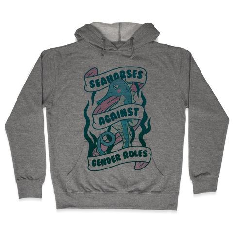 Seahorses Against Gender Roles Hooded Sweatshirt