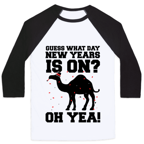 Guess What Day New Years is On? Baseball Tee