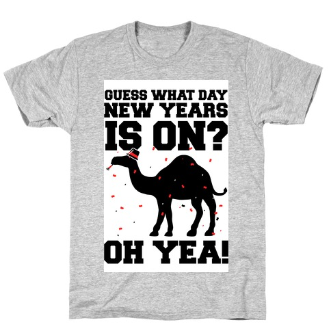 Guess What Day New Years is On? T-Shirt