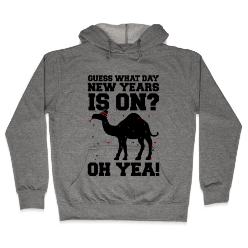 Guess What Day New Years is On? Hooded Sweatshirt