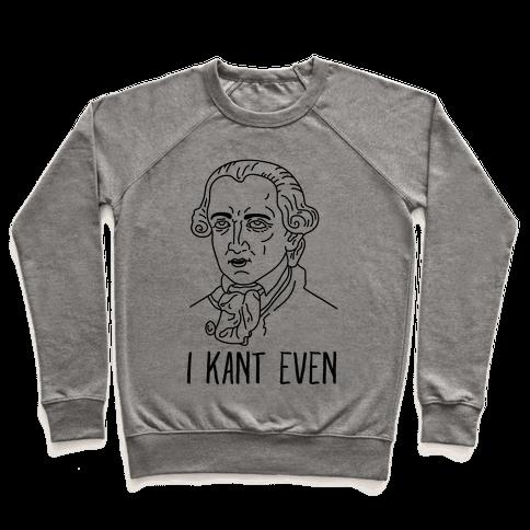I Kant Even Pullover
