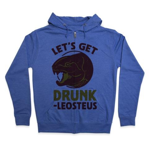 Let's Get Drunk-leosteus Zip Hoodie