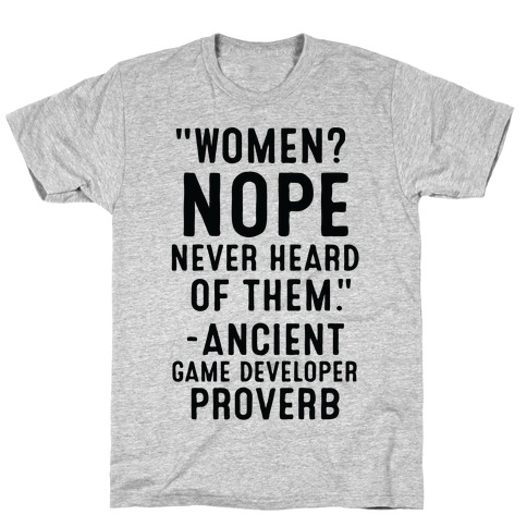 Game Developer Proverb T-Shirt