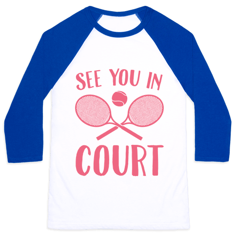 See You In Court Baseball Tee