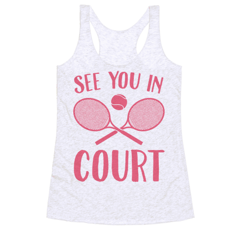 See You In Court Racerback Tank Top