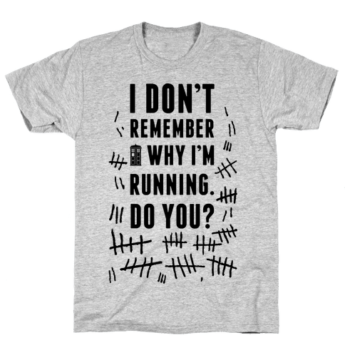 I Don't Remember Why I'm Running Do You? Mens T-Shirt