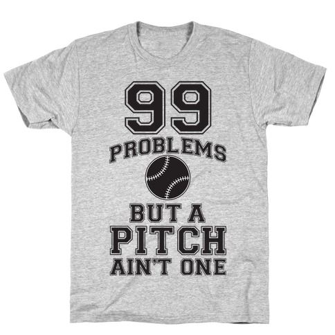 A Pitch Aint One T-Shirt