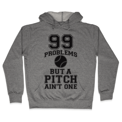 A Pitch Aint One Hooded Sweatshirt