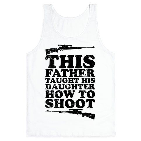 This Father Taught His Daughter How to Shoot Tank Top