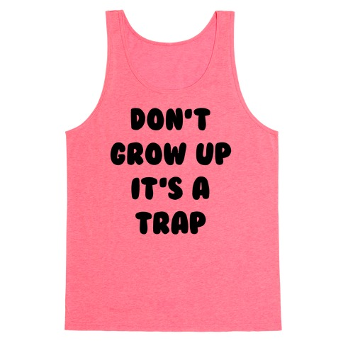 Don't Grow Up Tank Top