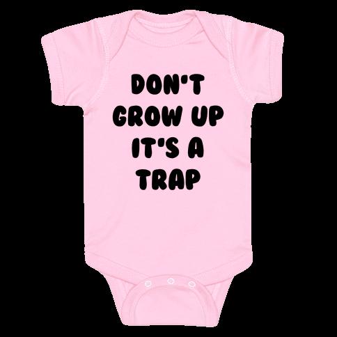 Don't Grow Up Baby Onesy