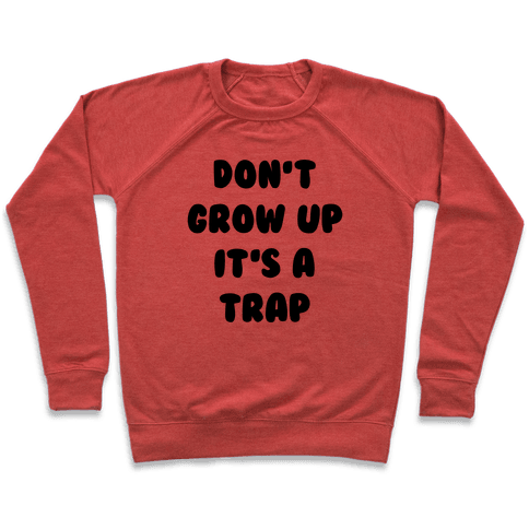 Don't Grow Up Pullover