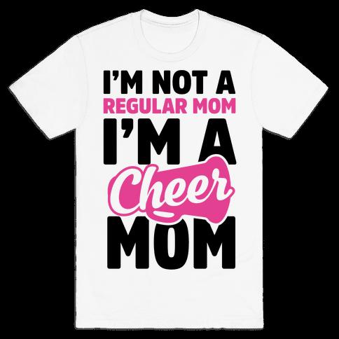 I'm Not A Regular Mom, I'm A Cheer Mom Mens T-Shirt