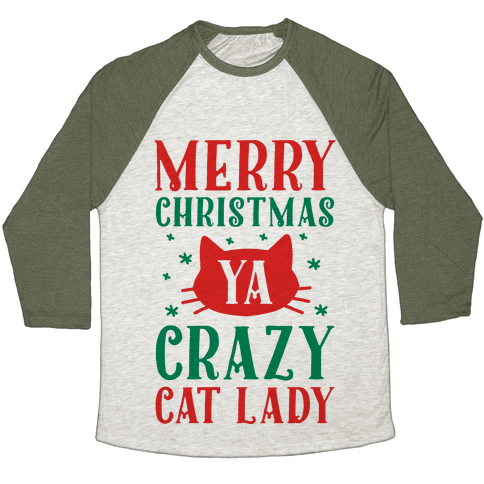 Merry Christmas Ya Crazy Cat Lady Baseball Tee