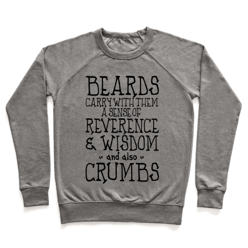 Beards Carry Crumbs Pullover