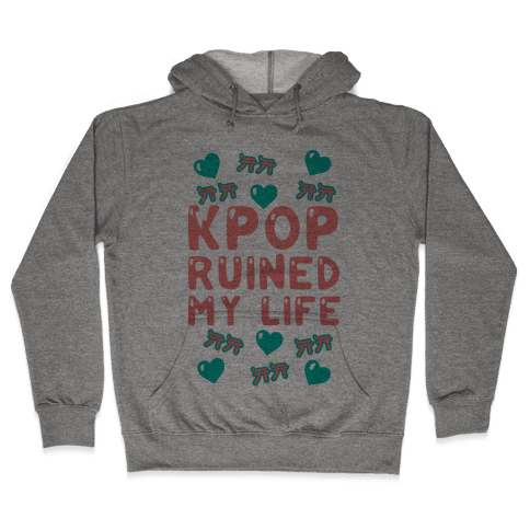 Kpop Ruined My Life Hooded Sweatshirt