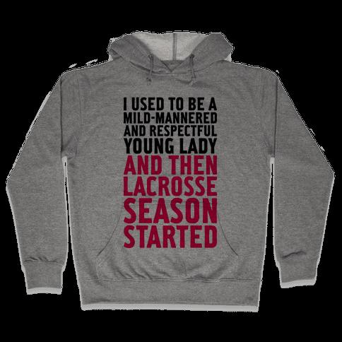 And Then Lacrosse Season Started Hooded Sweatshirt