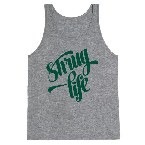 Shrug Life Tank Top