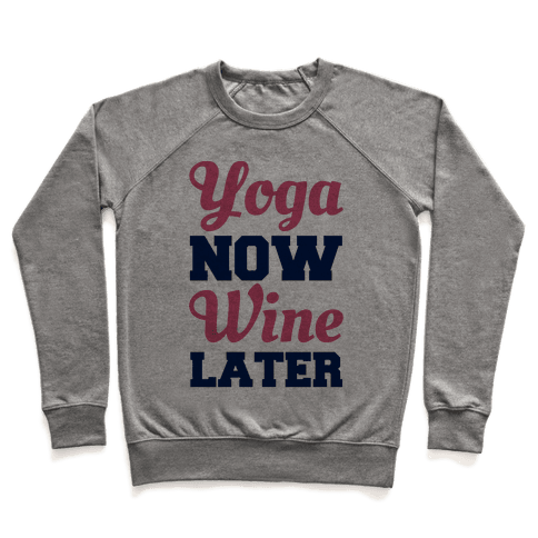 Yoga Now Wine Later Pullover