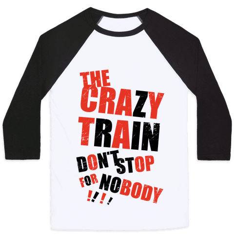 The Crazy Train Don't Stop For Nobody (Tank) Baseball Tee