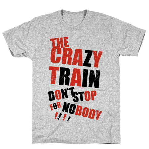 The Crazy Train Don't Stop For Nobody (Tank) Mens T-Shirt