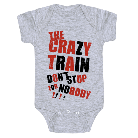 The Crazy Train Don't Stop For Nobody (Tank) Baby Onesy