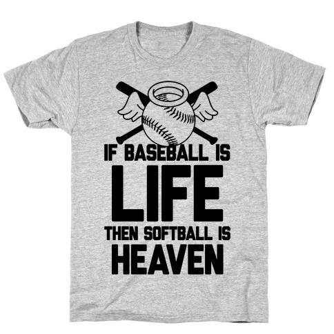 If Baseball Is Life Then Softball Is Heaven T-Shirt