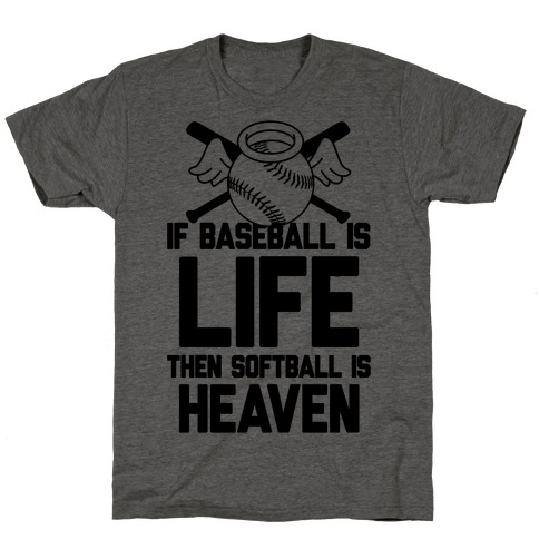 If Baseball Is Life Then Softball Is Heaven T-Shirt