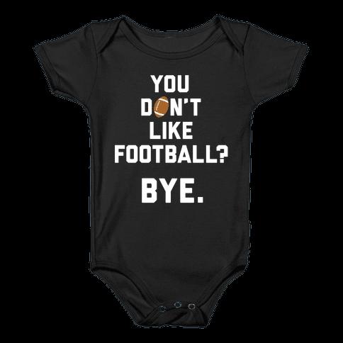 You Don't Like Football? Baby Onesy