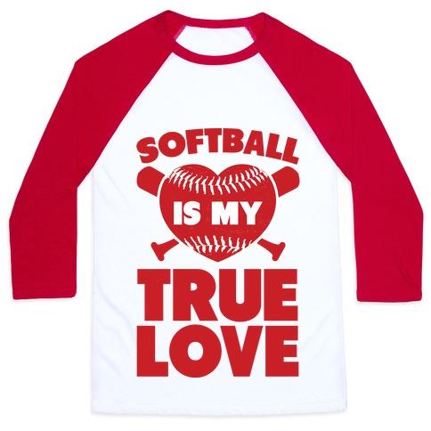 Softball is my True Love (red) Baseball Tee