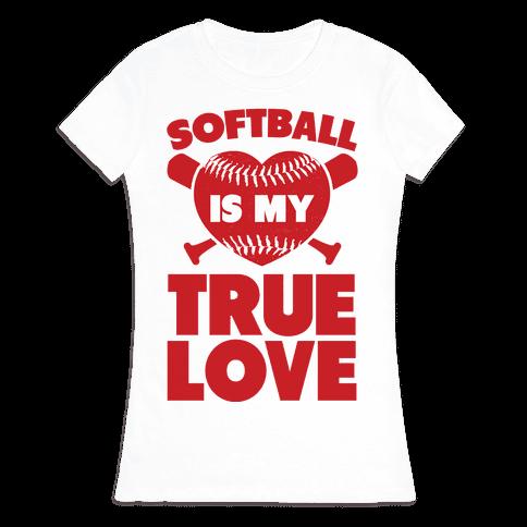Softball is my True Love (red) Womens T-Shirt