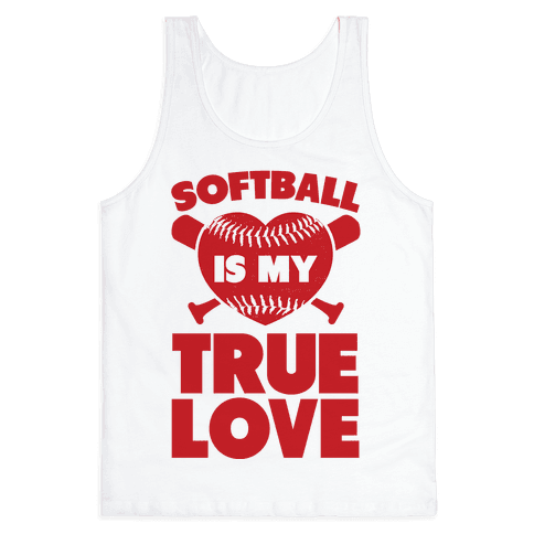Softball is my True Love (red) Tank Top