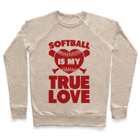 Softball is my True Love (red) Pullover