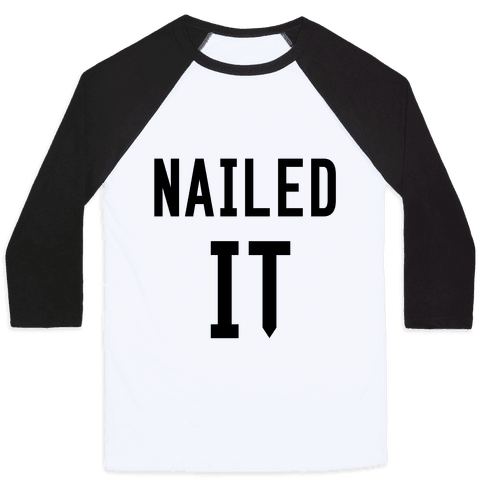 Nailed It Baseball Tee