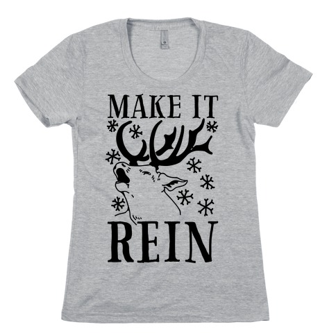 Make it Rein Womens T-Shirt
