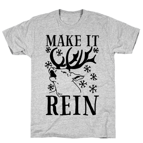 Make it Rein Mens T-Shirt