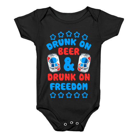 Drunk On Beer & Drunk On Freedom Baby Onesy