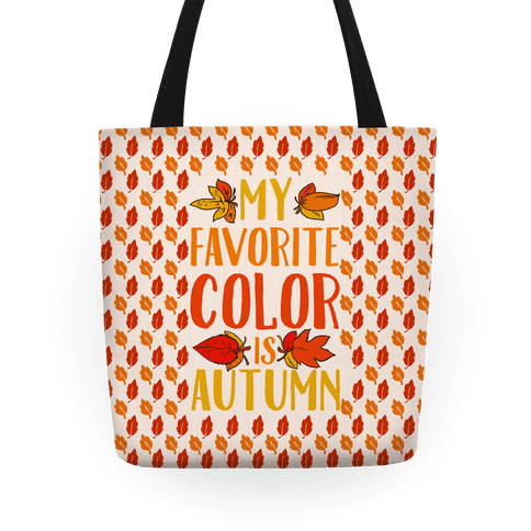 My Favorite Color is Autumn Tote
