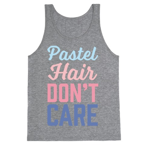 Pastel Hair Don't Care Tank Top