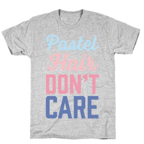 Pastel Hair Don't Care T-Shirt